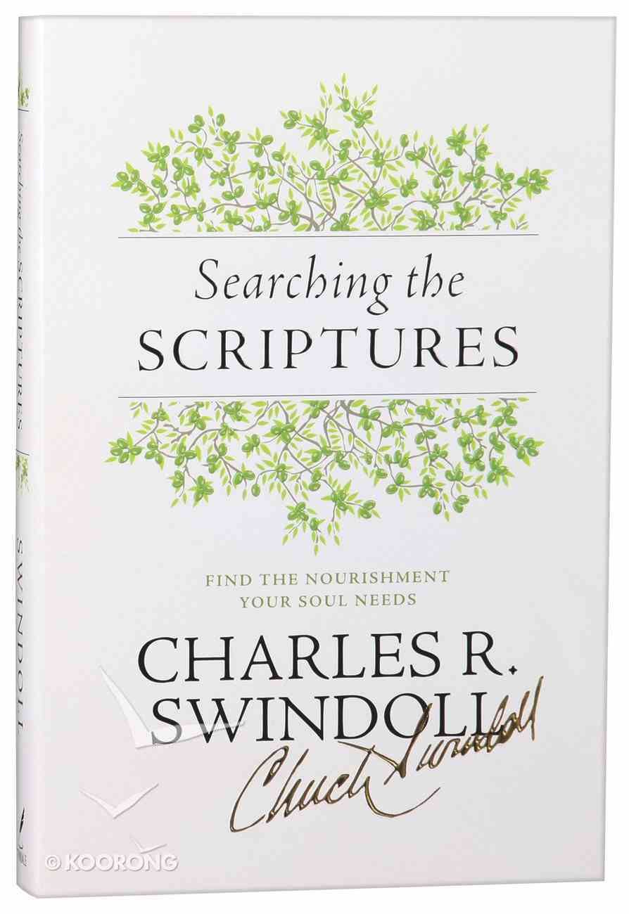 Searching the Scriptures: Find the Nourishment You Soul Needs Hardback