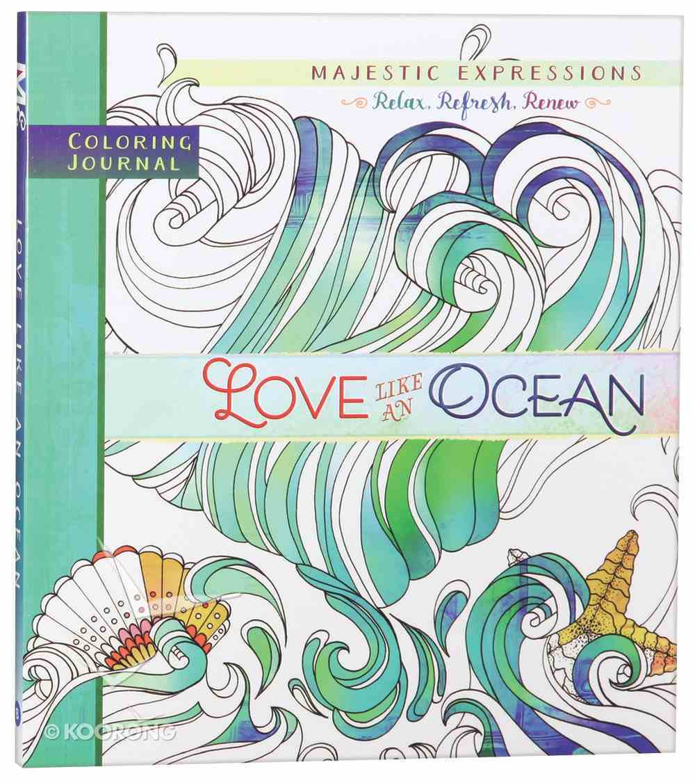 Love Like An Ocean (Majestic Expressions) (Adult Coloring Books Series) Paperback