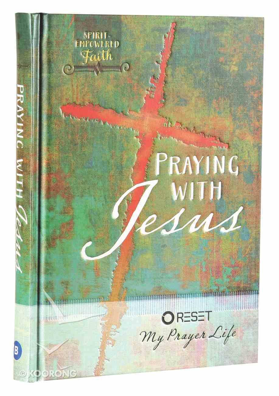 Praying With Jesus Hardback
