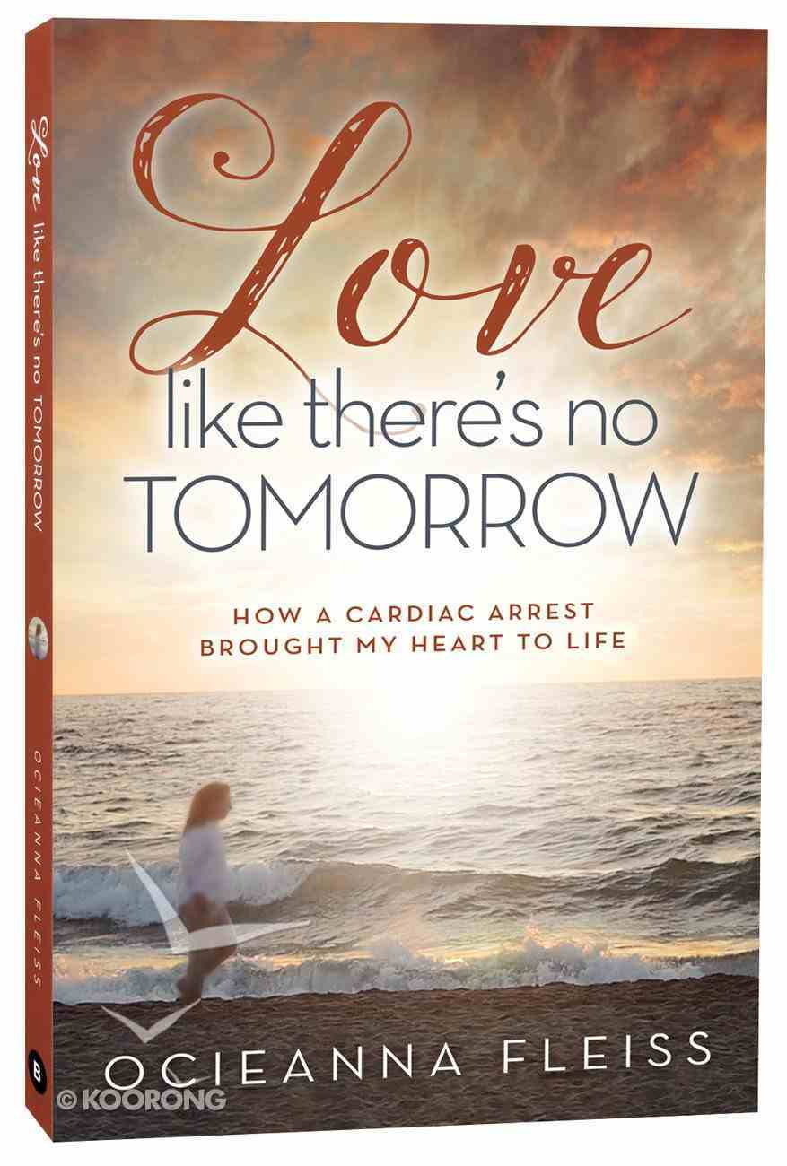 Love Like There's No Tomorrow Paperback