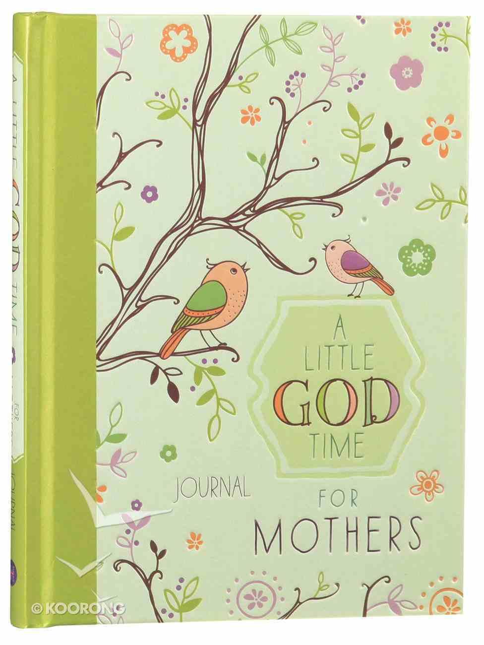 A Little God Time For Mothers (Journal) Hardback