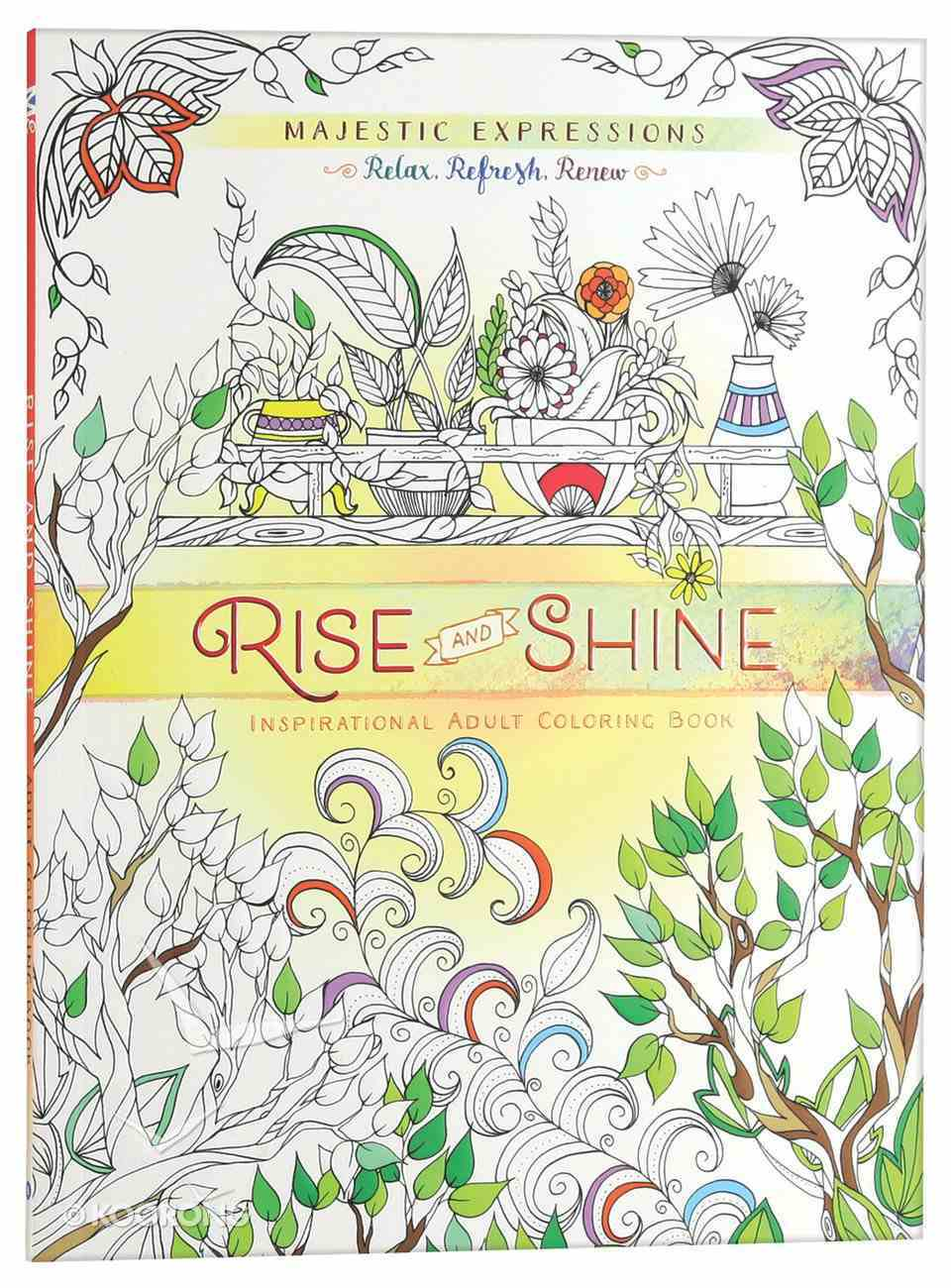 Rise and Shine (Majestic Expressions) (Adult Coloring Books Series) Paperback