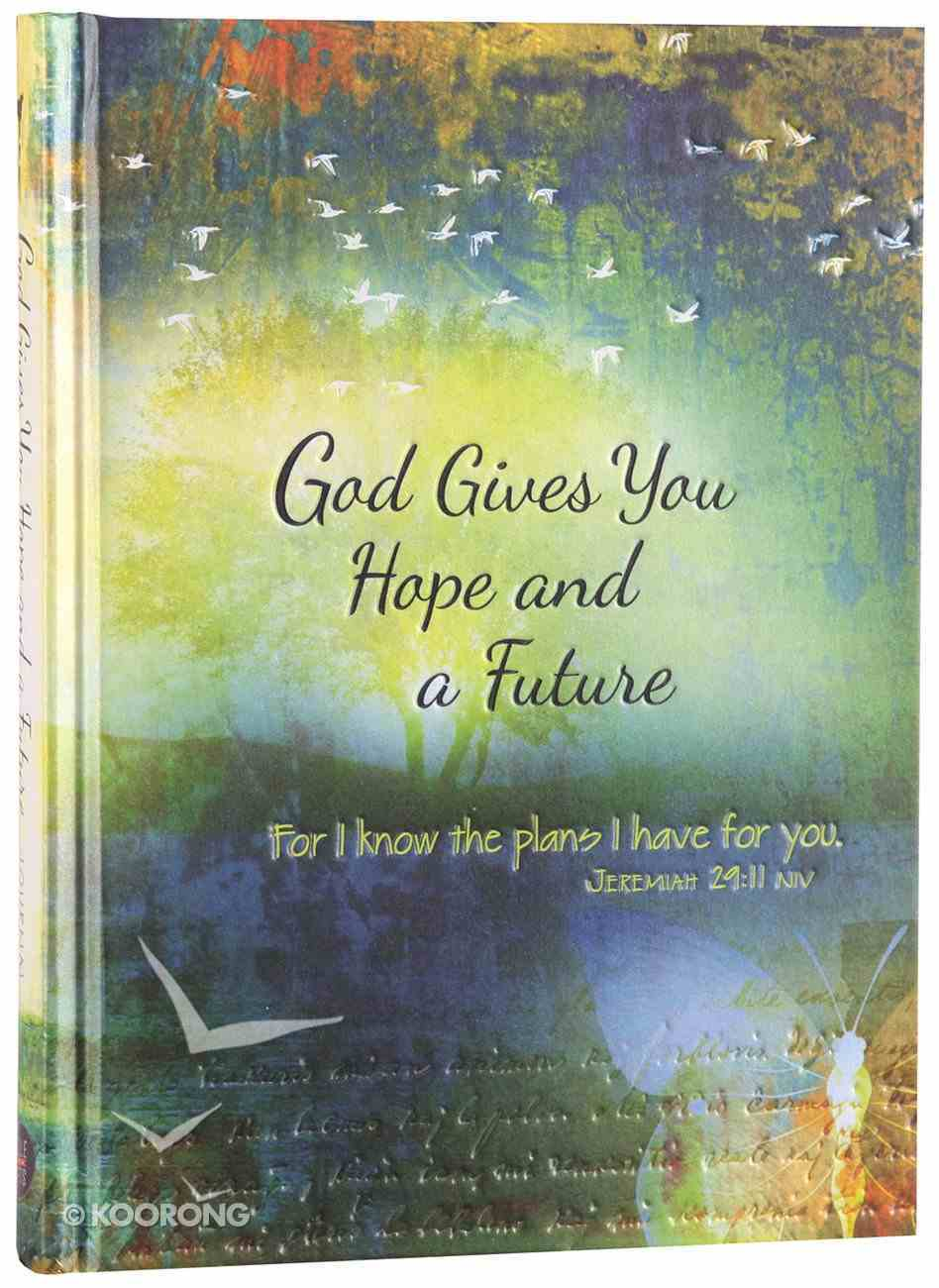 Journal: God Gives You Hope and a Future Hardback