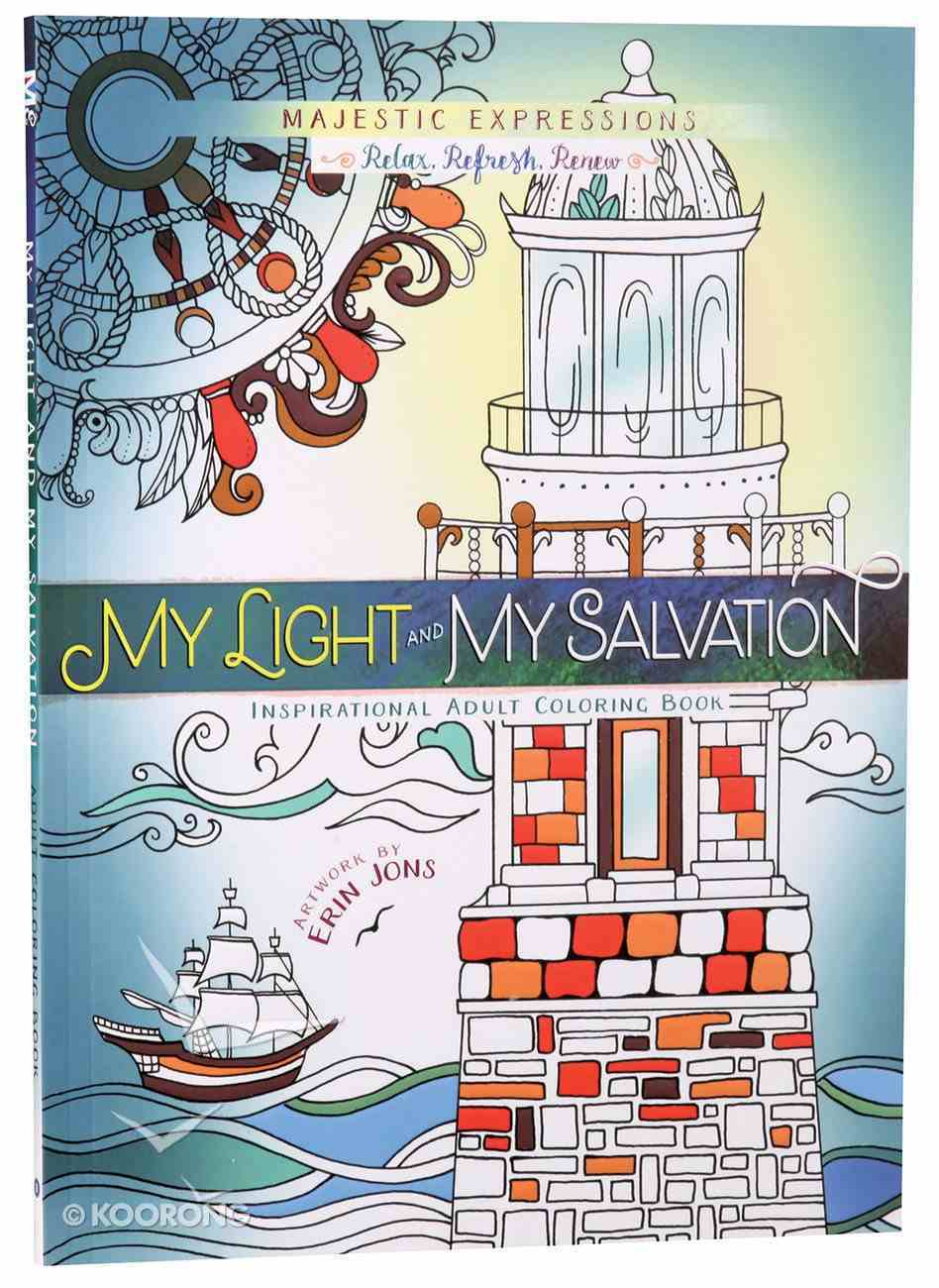 My Light & My Salvation (Majestic Expressions) (Adult Coloring Books Series) Paperback