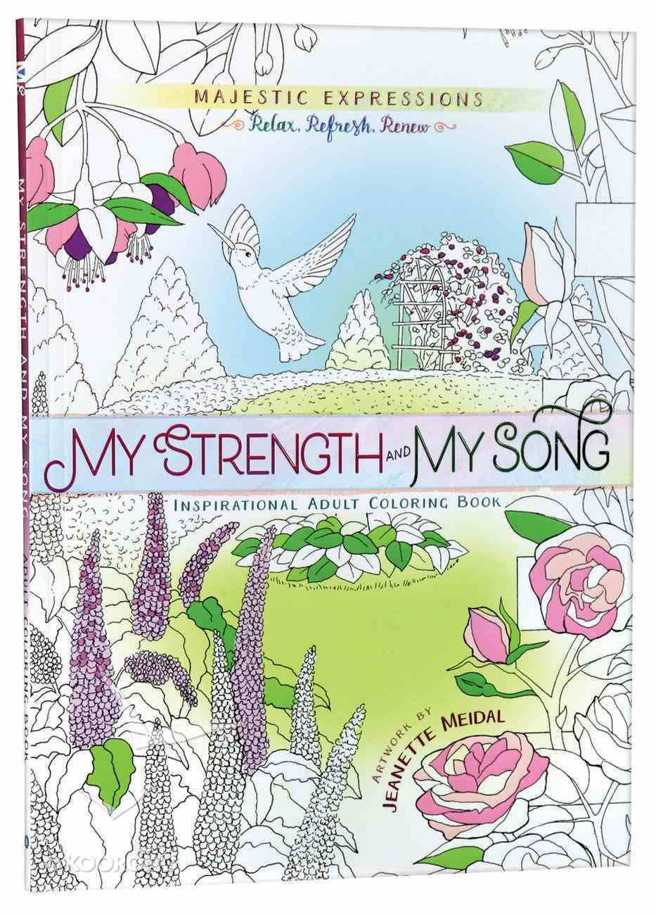 My Strength & My Song (Majestic Expressions) (Adult Coloring Books Series) Paperback