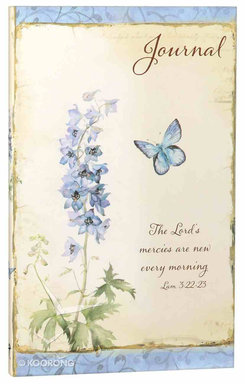 Journal: Lord's Mercies Are New Every Morning Blue Flowers (Lamentations 3:22-23) Flexi Back
