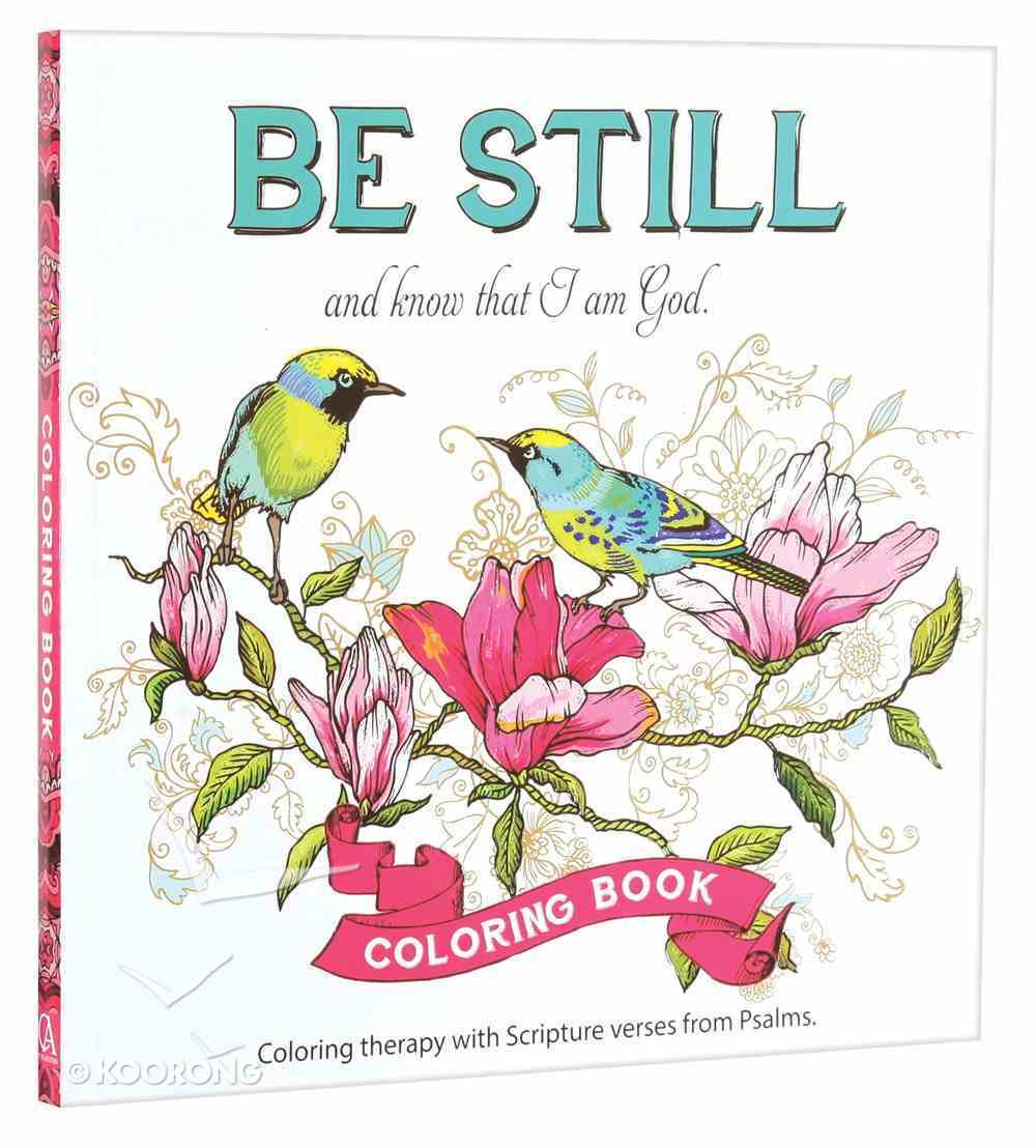 Be Still and Know That I Am God (Birds on Branch) (Adult Coloring Books Series) Paperback