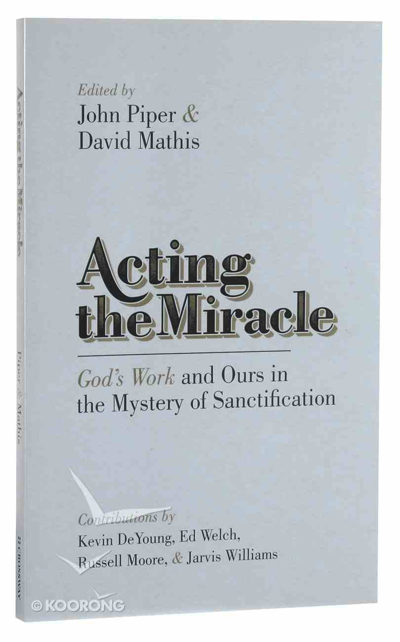 Acting the Miracle Paperback