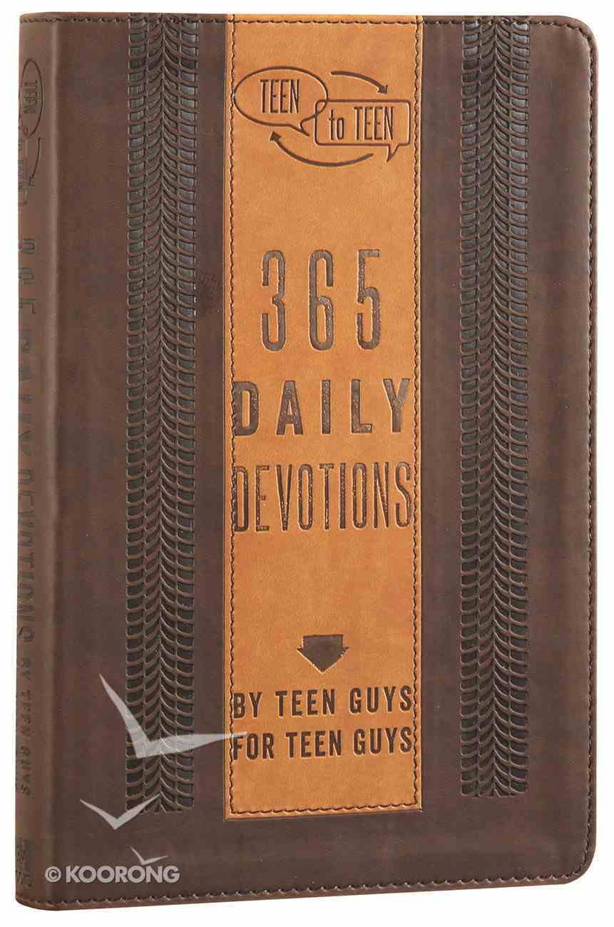 Teen to Teen: 365 Daily Devotions By Teen Guys For Teen Guys (365 Daily Devotions Series) Imitation Leather
