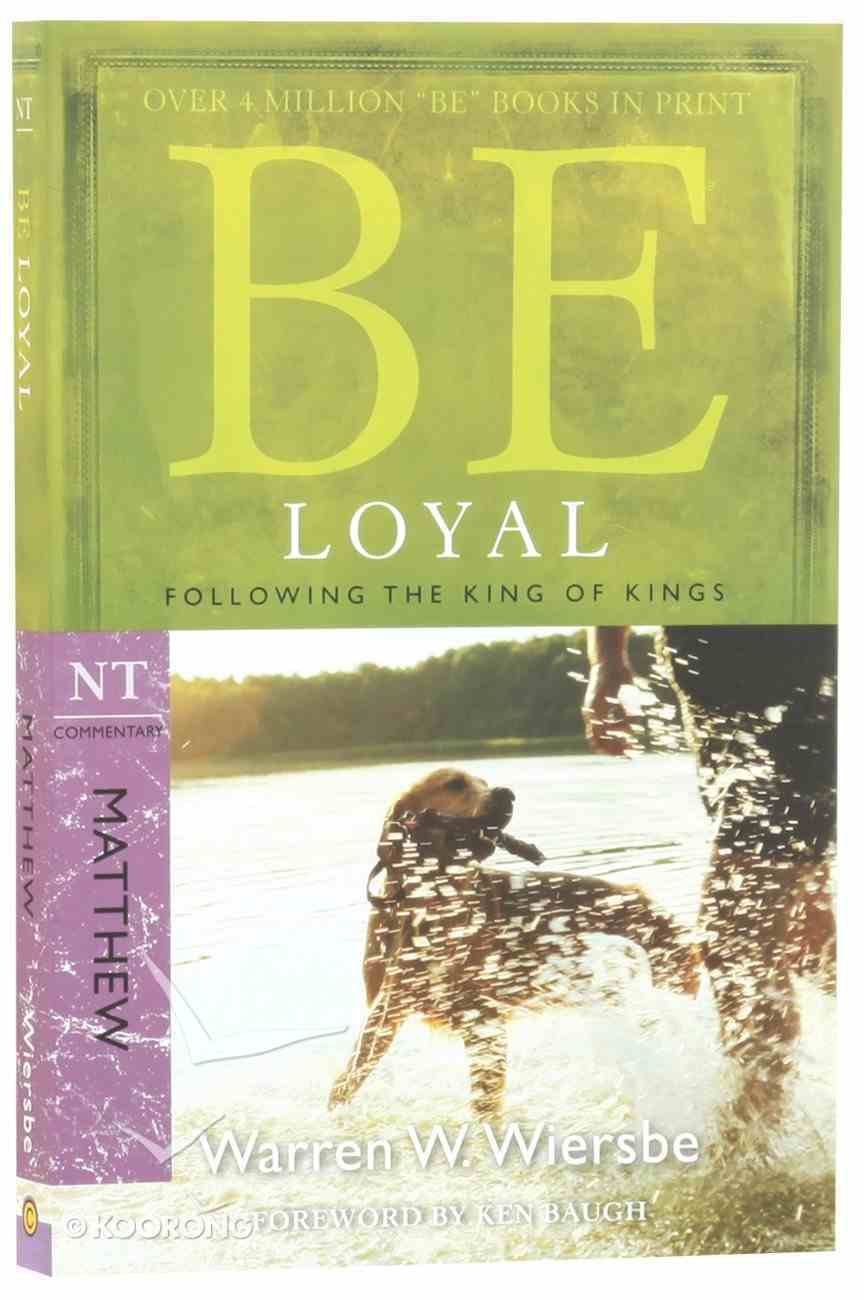 Be Loyal (Matthew) (Be Series) Paperback