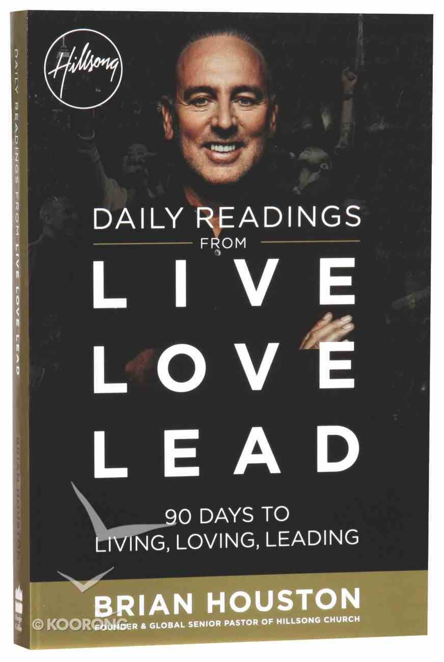 Daily Readings From Live Love Lead: 90 Days to Living, Loving, Leading Paperback