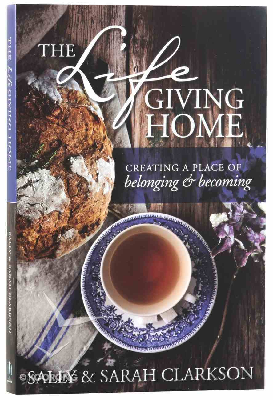 The Life-Giving Home Paperback