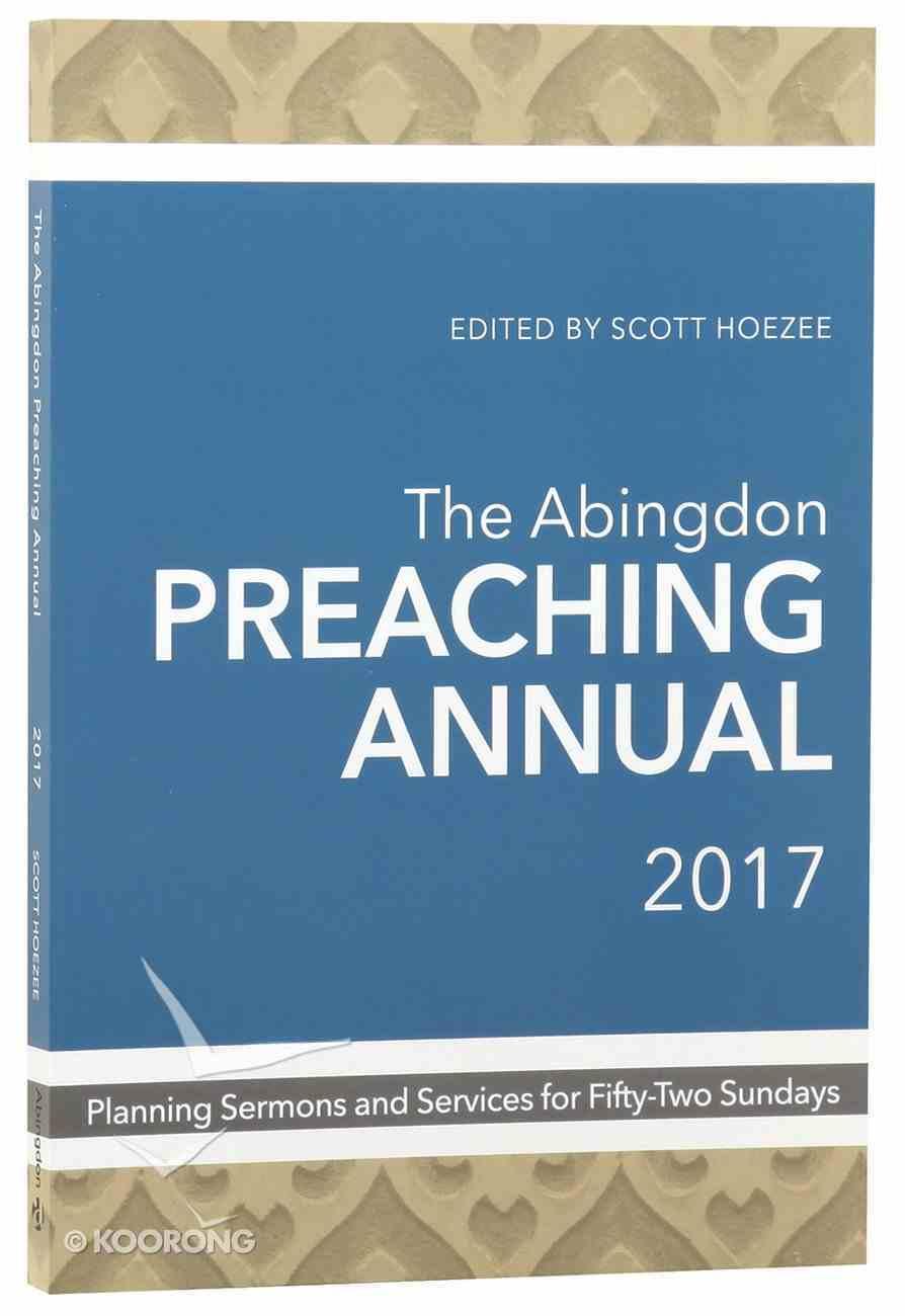 The Abingdon Preaching Annual 2017 Paperback