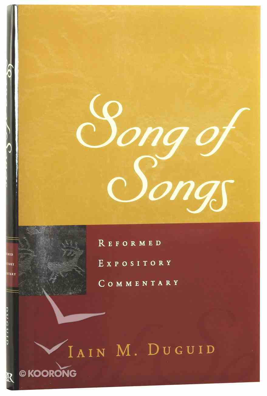 Song of Songs (Reformed Expository Commentary Series) Hardback