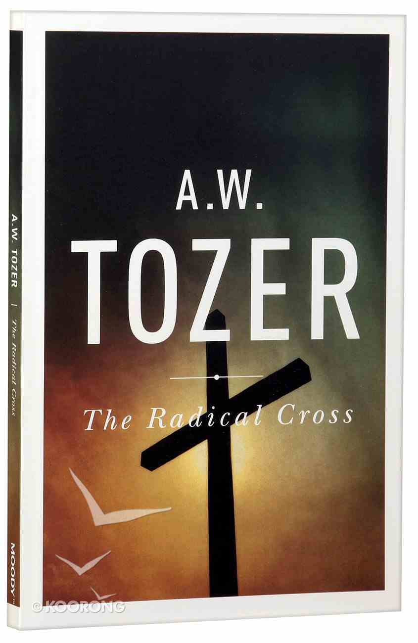 The Radical Cross: Living the Passion of Christ Paperback