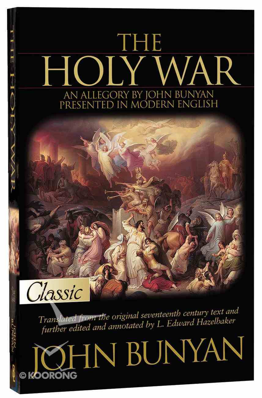 Holy War, The: An Allegory By John Bunyan Presented in Modern Language (Pure Gold Classics Series) Paperback