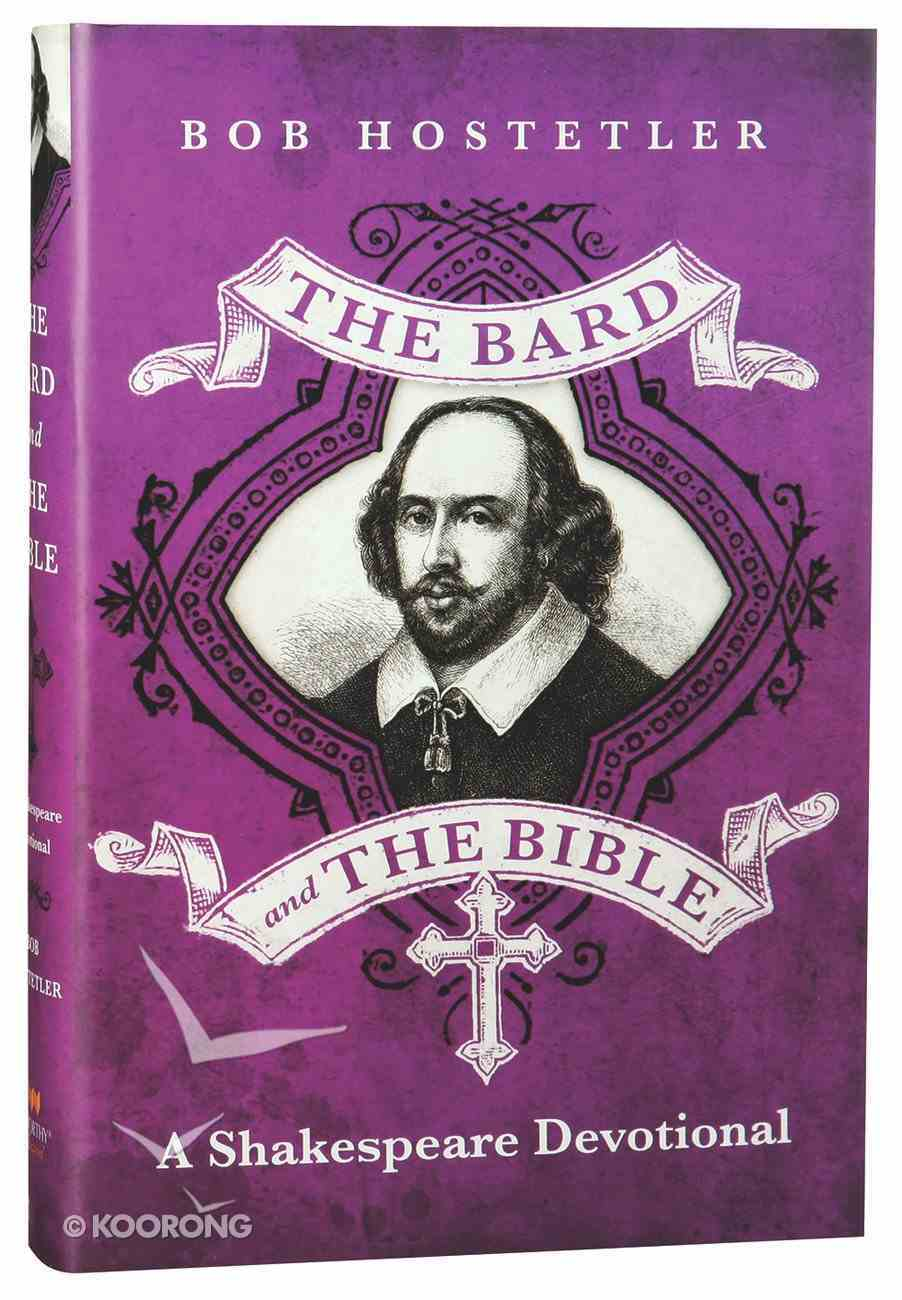 The Bard and the Bible: A Shakespeare Devotional Hardback