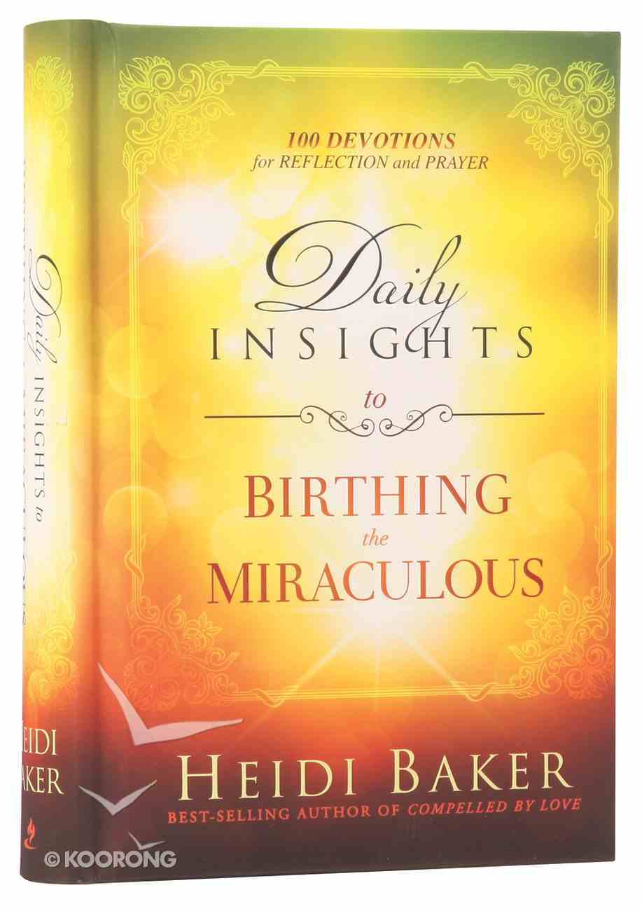 Daily Insights to Birthing the Miraculous Hardback