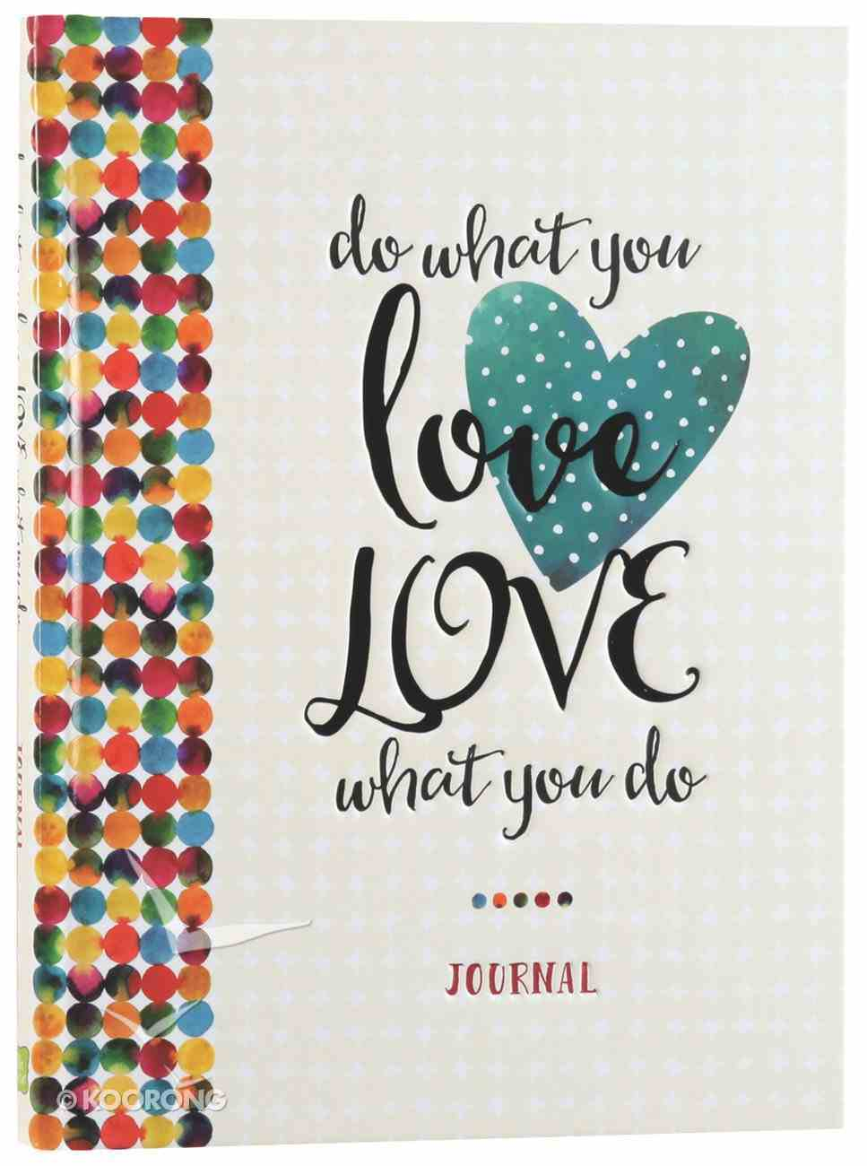 Signature Journal: Do What You Love, Love What You Do Hardback