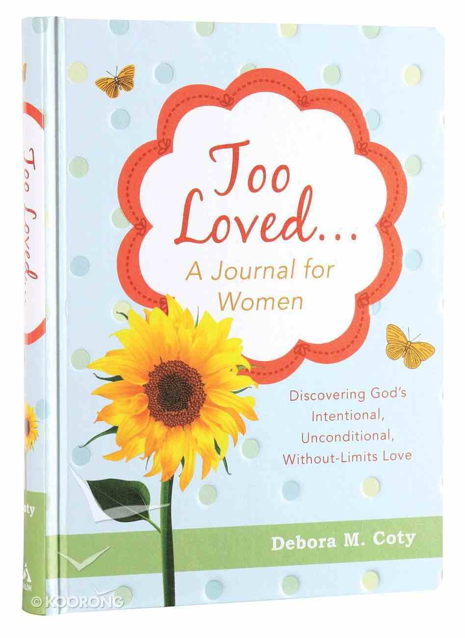 Journal: Too Loved. . . a Journal For Women Hardback