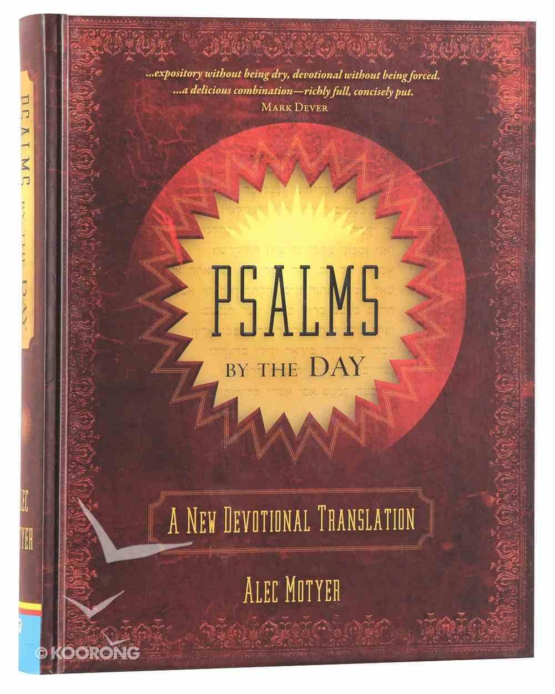 Psalms By the Day: A New Devotional Translation Hardback