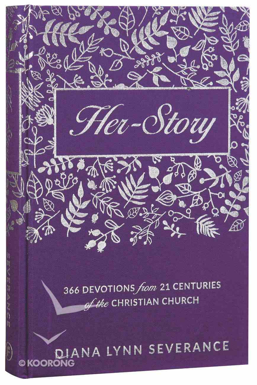 Her-Story: 366 Devotions From 21 Centuries of the Christian Church Hardback