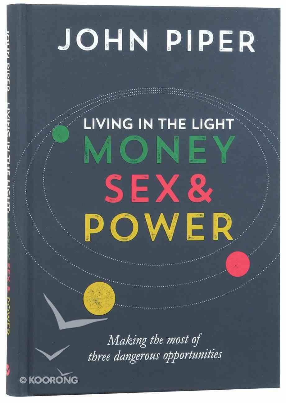 Living in the Light: Money Sex & Power Hardback
