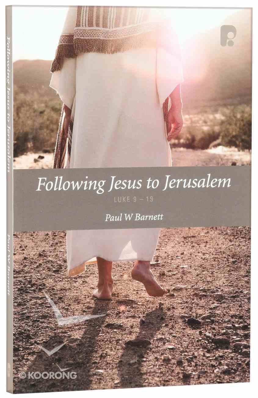 Following Jesus to Jerusalem: Luke 9-19 Paperback