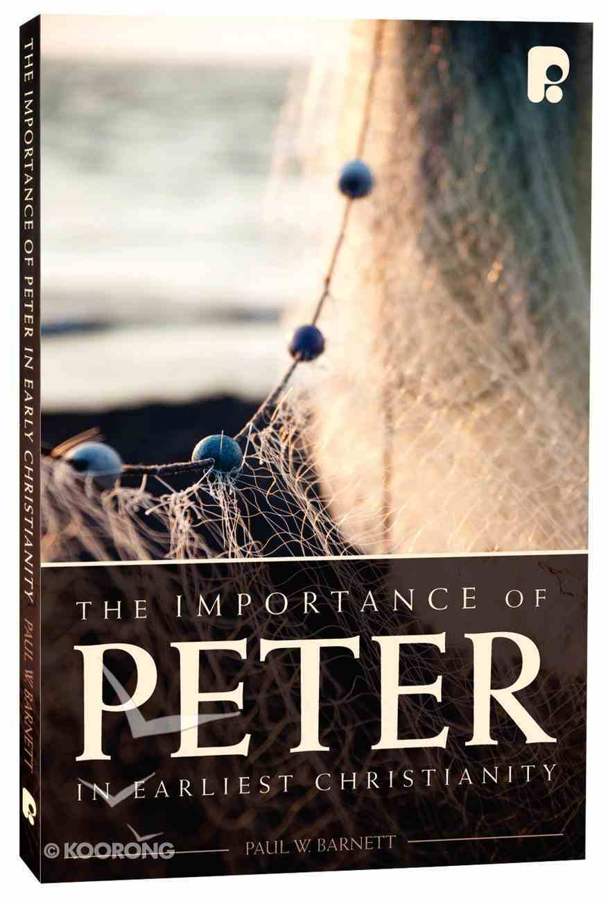 The Importance of Peter in Earliest Christianity Paperback