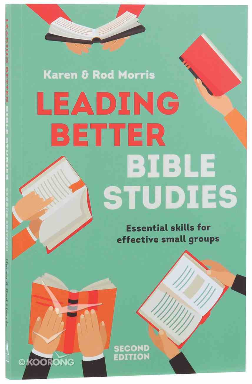 Leading Better Bible Studies (2nd Edition) Paperback