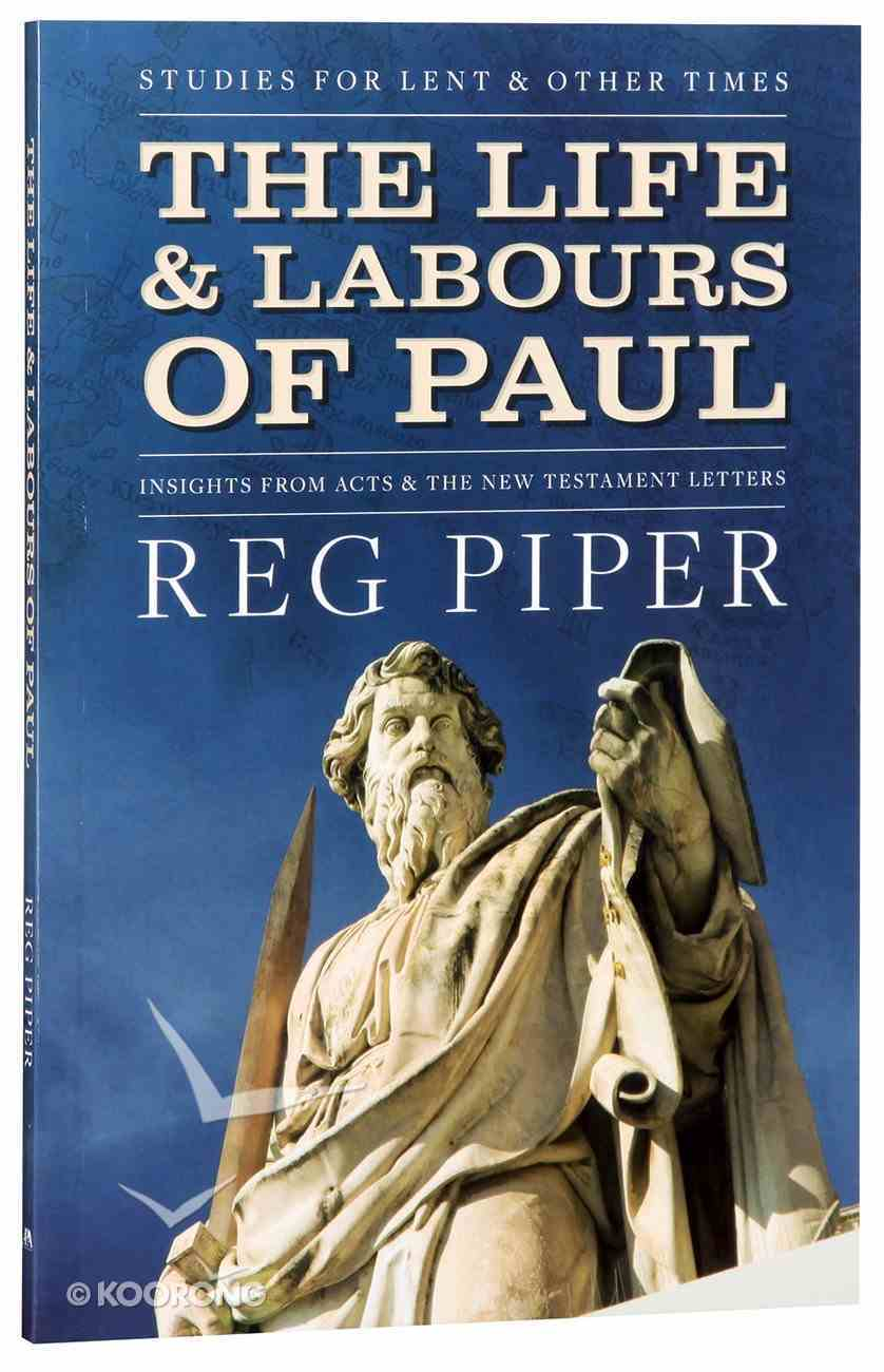 2017 Lenten Studies: The Life and Labours of Paul Paperback