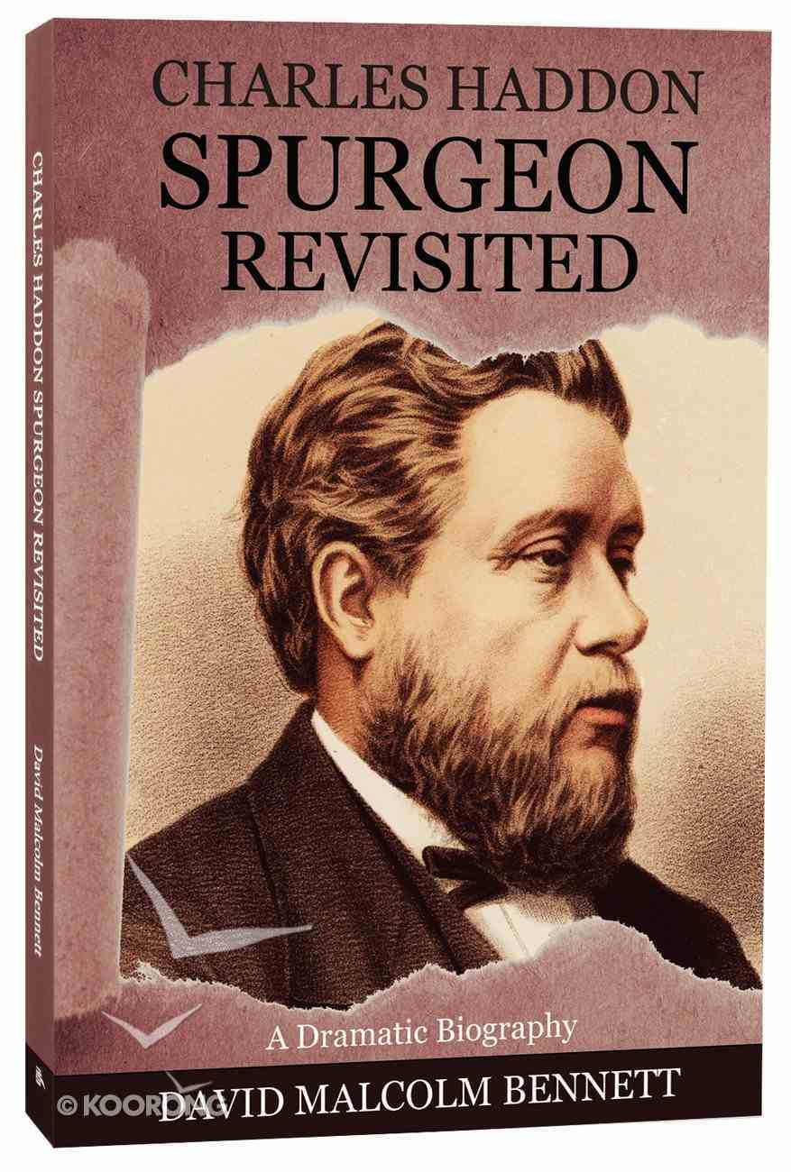 Charles Haddon Spurgeon Revisited Paperback
