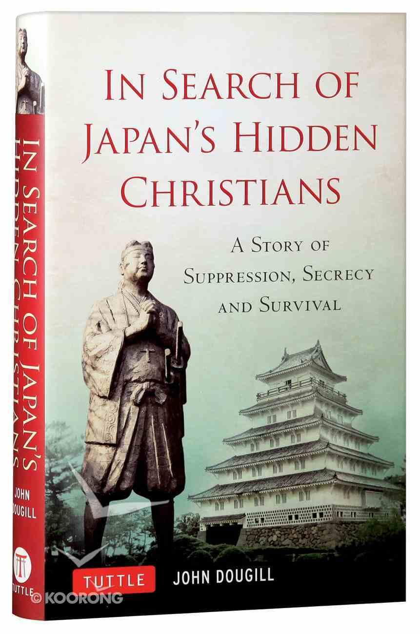 In Search of Japan's Hidden Christians Hardback