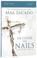 He Chose the Nails Study Guide Paperback
