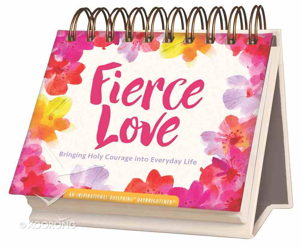 Daybrighteners: Fierce Love (Padded Cover) Spiral