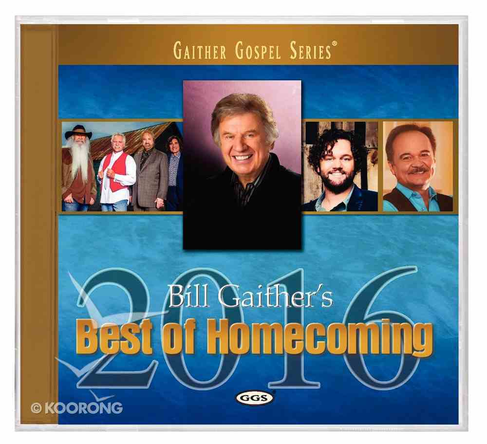 Bill Gaither's Best of Homecoming 2016 (Gaither Gospel Series) CD