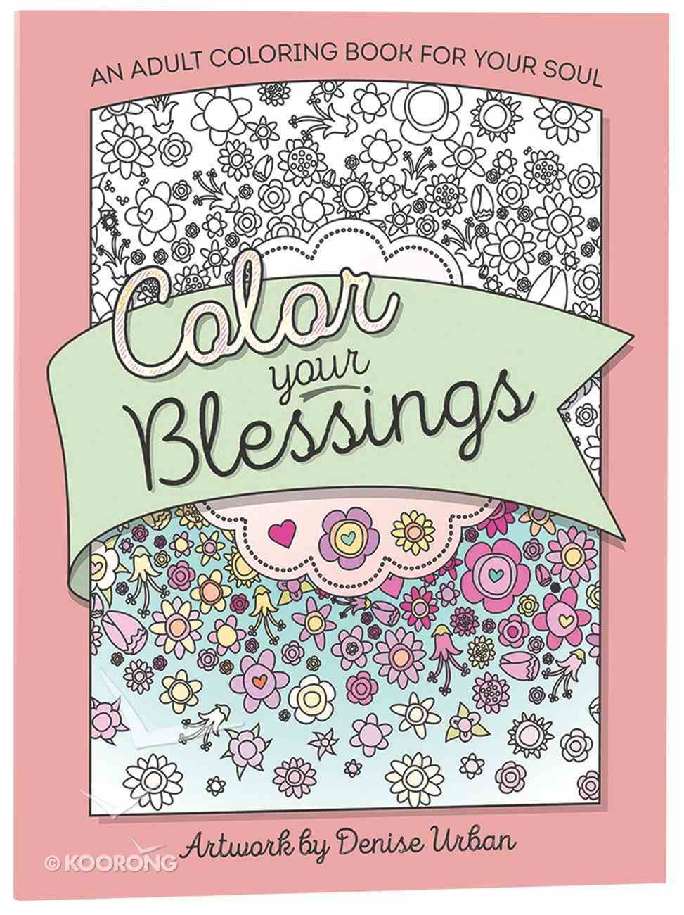 Color Your Blessings (Adult Coloring Books Series) Paperback