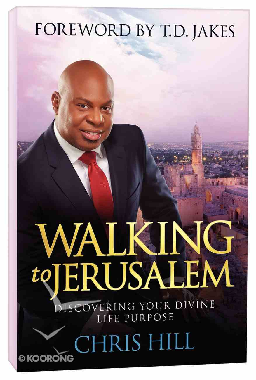 Walking to Jerusalem: Discovering Your Divine Life Purpose Paperback