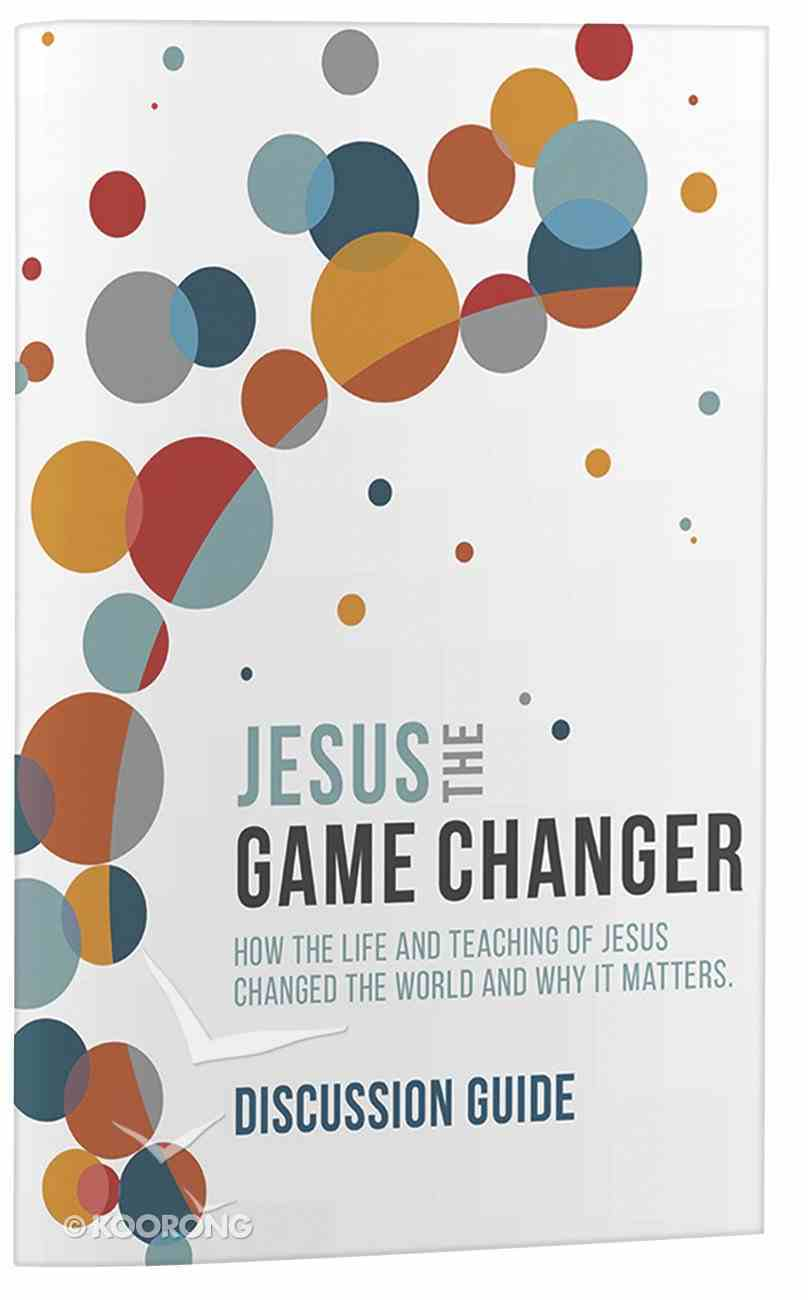Jesus the Game Changer (Discussion Guide) Paperback