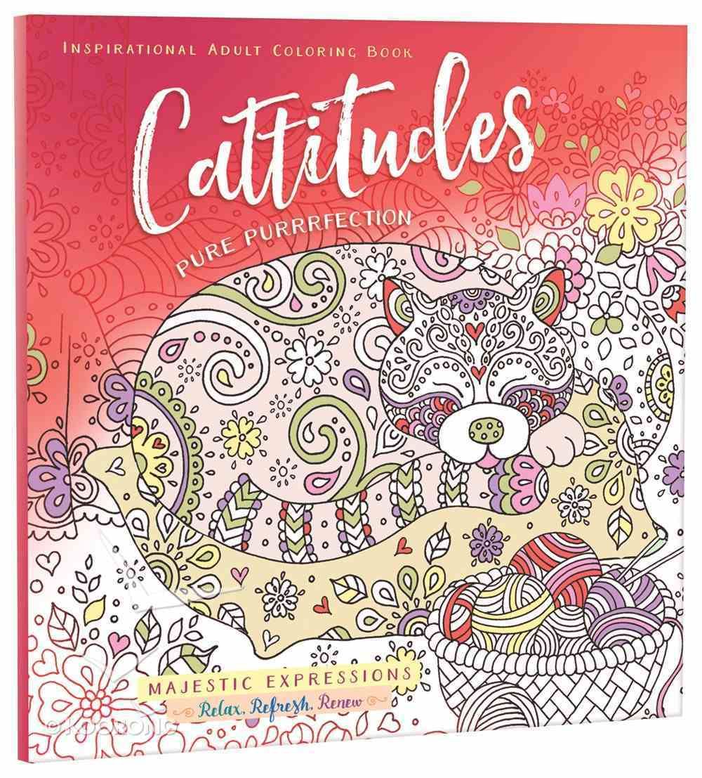Cattitudes Pure Purrrfection (Majestic Expressions) (Adult Coloring Books Series) Paperback