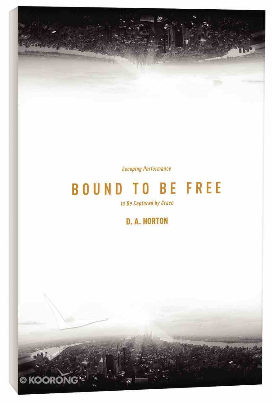 Bound to Be Free Paperback