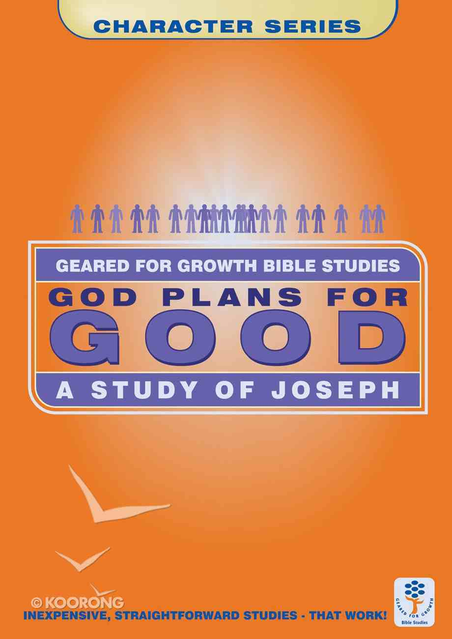 God Plans For Good (Geared For Growth Characters Series) Paperback