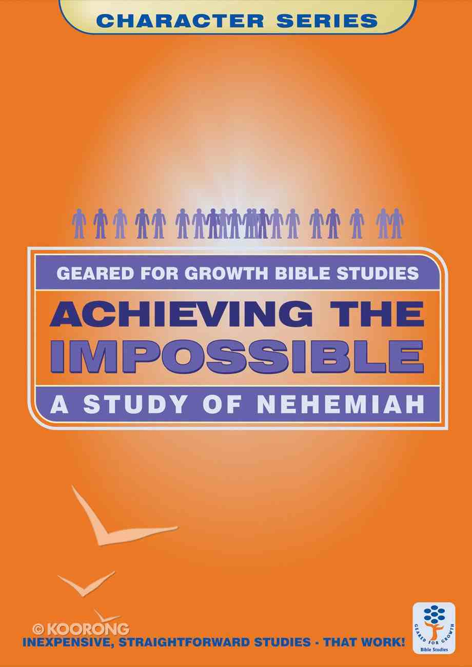 Achieving the Impossible (Geared For Growth Characters Series) Booklet