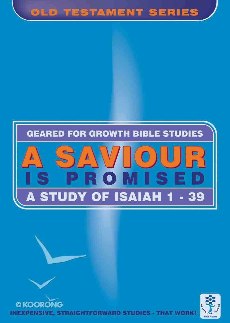 A Saviour is Promised (Geared For Growth Old Testament Series) Paperback