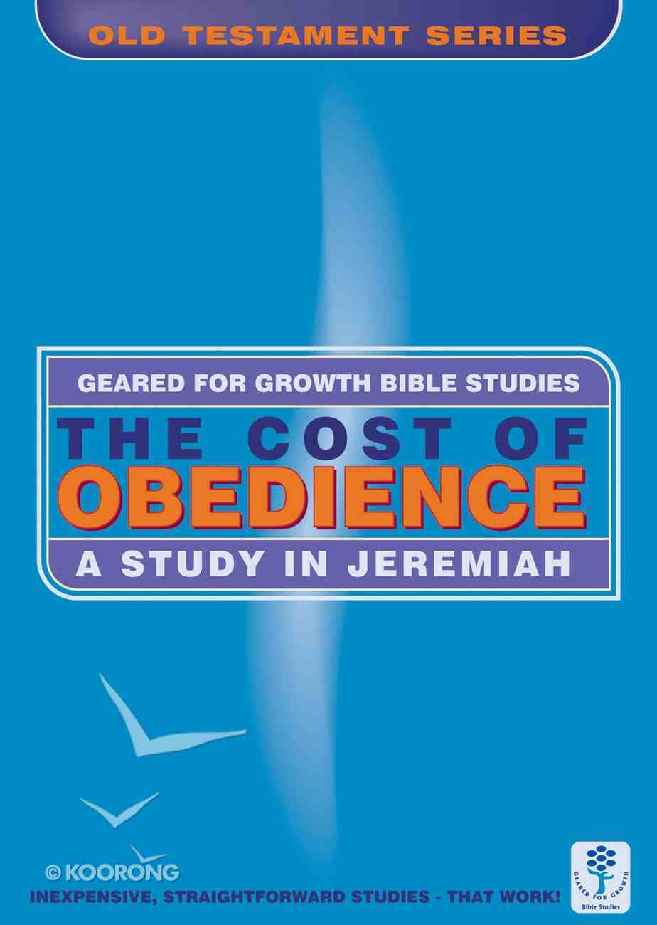 The Cost of Obedience (Geared For Growth Characters Series) Paperback