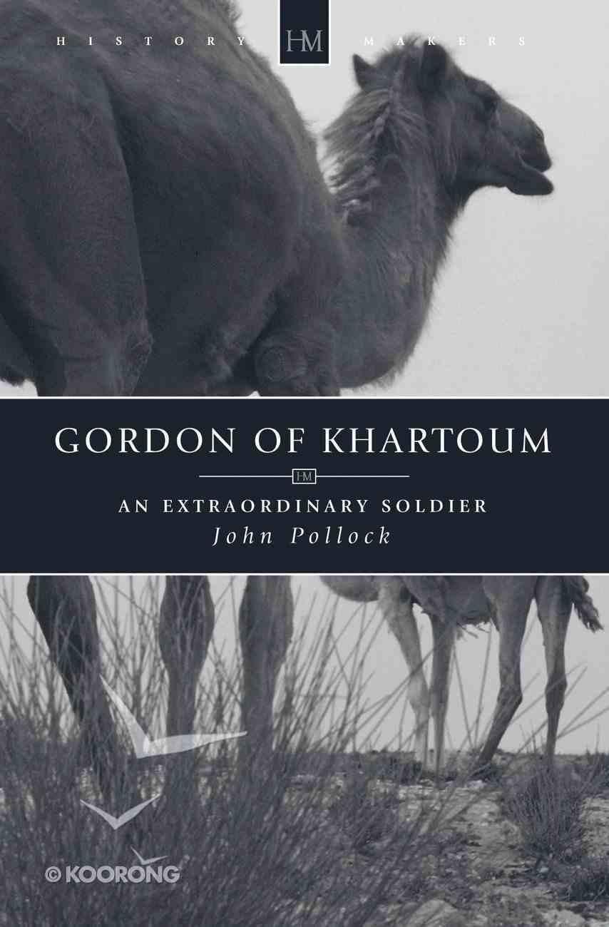 History Makers: Gordon of Khartoum (Historymakers Series) Paperback
