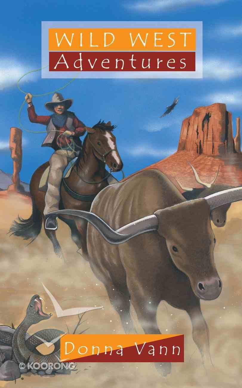 Wild West Adventures (Adventures Series) Paperback