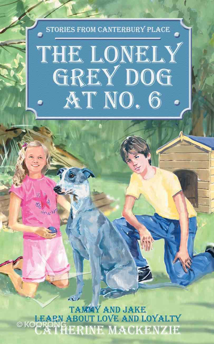 The Canterbury Place: Lonely Grey Dog At No. 6 (Stories From Canterbury Place Series) Mass Market