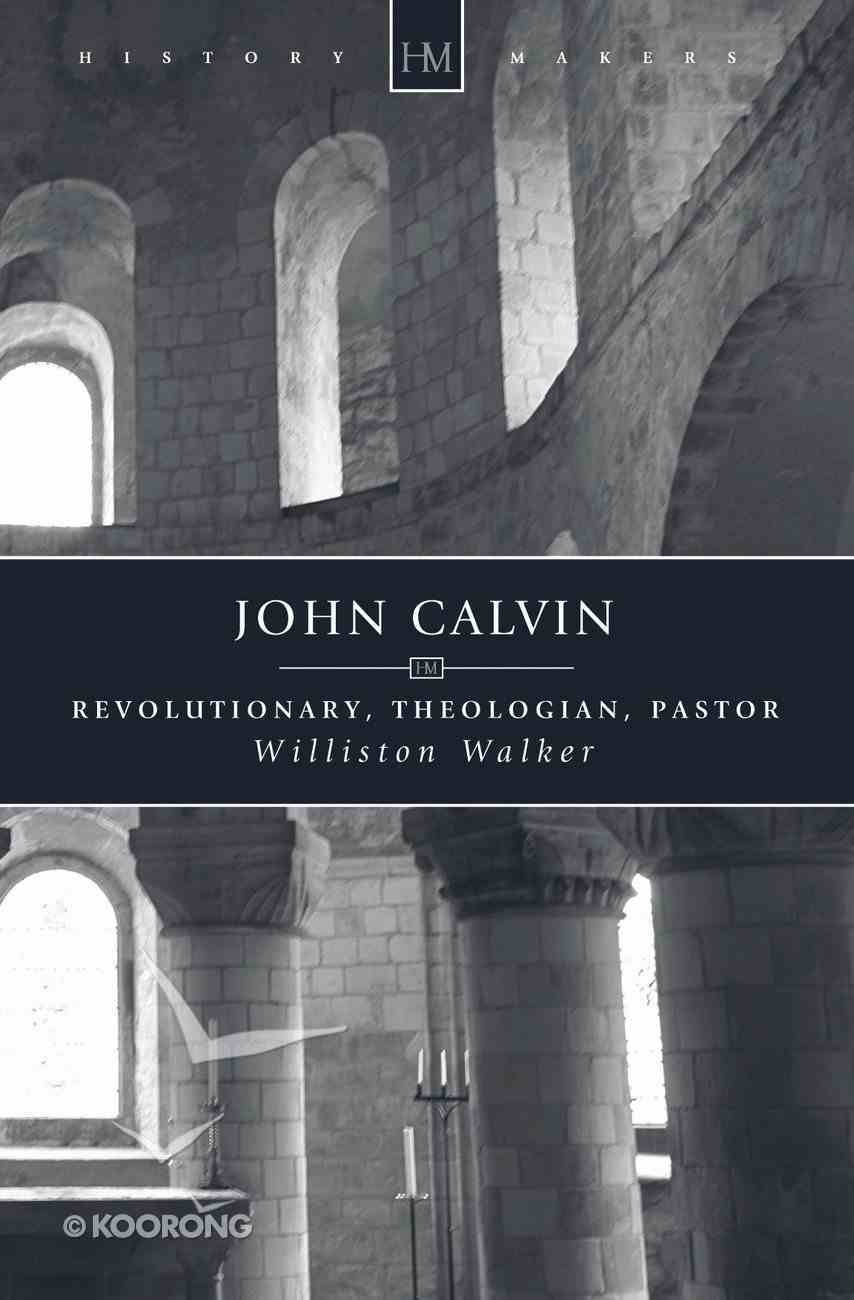 History Makers: John Calvin (Historymakers Series) Paperback