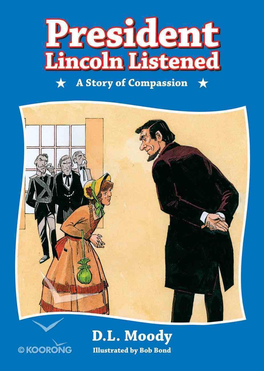 President Lincoln Listened Hardback